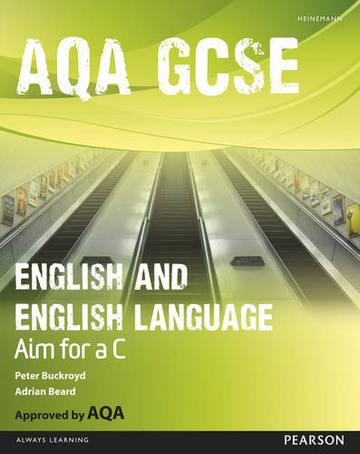AQA GCSE English and English Language Student Book: Aim for a C - AQA GCSE English, Language, & Literature (Paperback)
