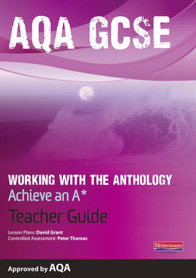 AQA Working with the AnthologyTeacher Guide: Aim for an A* - AQA GCSE English, Language, & Literature