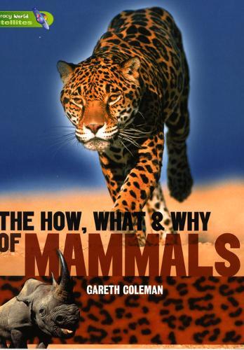 Literacy World Satellites Non Fic Stage 3 The How, What and Why of Mammals - Literacy World Satellites (Paperback)