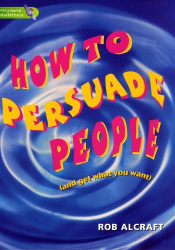 Literacy World Satellites Non Fic Stage 3 How To PersuadePeople - Literacy World Satellites (Paperback)