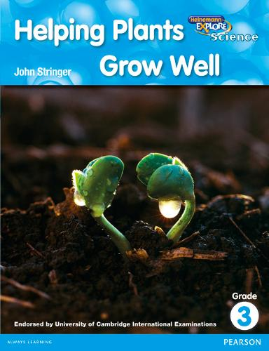 Heinemann Explore Science 2nd International Edition Reader G3 Helping Plants Grow Well - Primary Explore Science International Edition (Paperback)