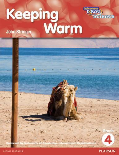 Heinemann Explore Science 2nd International Edition Reader G4 Keeping Warm - Primary Explore Science International Edition (Paperback)