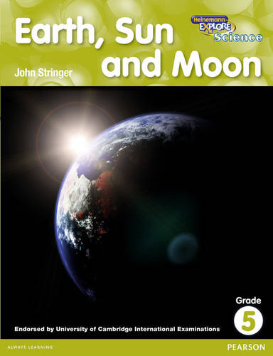 Heinemann Explore Science 2nd International Edition Reader G5 Earth Sun and Moon - Primary Explore Science International Edition (Paperback)
