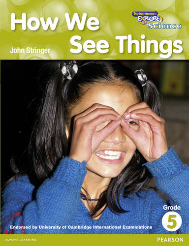 Heinemann Explore Science 2nd International Edition Reader G5 How We See Things - Primary Explore Science International Edition (Paperback)