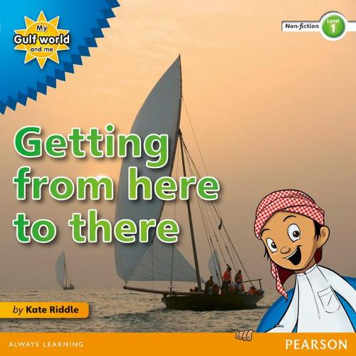My Gulf World and Me Level 1 non-fiction reader: Getting from here to there - My Gulf World and Me (Paperback)