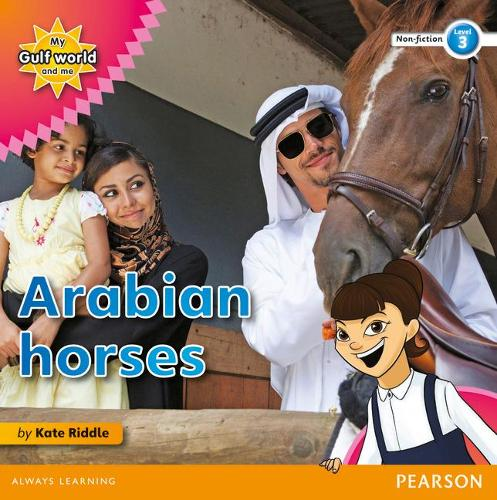 My Gulf World and Me Level 3 non-fiction reader: Arabian horses - My Gulf World and Me (Paperback)