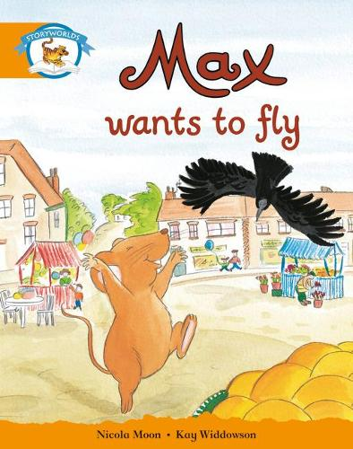 Literacy Edition Storyworlds Stage 4, Animal World Max Wants to Fly - STORYWORLDS (Paperback)