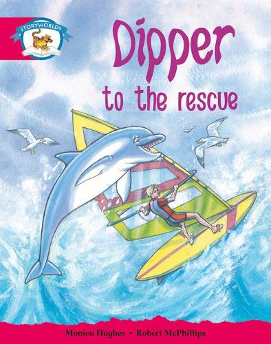 Literacy Edition Storyworlds Stage 5, Animal World, Dipper to the Rescue - STORYWORLDS (Paperback)