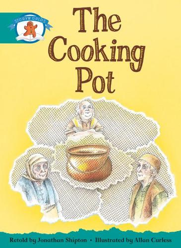 Literacy Edition Storyworlds Stage 6, Once Upon A Time World, The Cooking Pot - STORYWORLDS (Paperback)