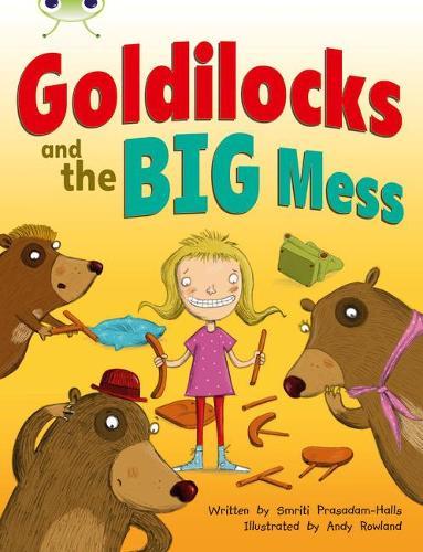 BC Orange A/1A Goldilocks and the Big Mess: BC Orange A/1A Goldilocks and The Big Mess Orange A - BUG CLUB (Paperback)