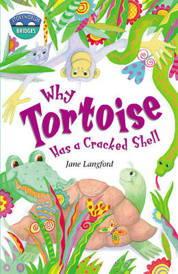 Storyworlds Bridges Stage 10 Why Tortoise Has a Cracked Shell 6 Pack - STORYWORLDS