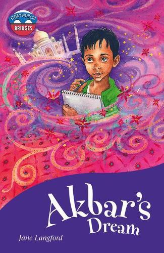 Storyworlds Bridges Stage 11 Akbar's Dream (single) - STORYWORLDS (Paperback)