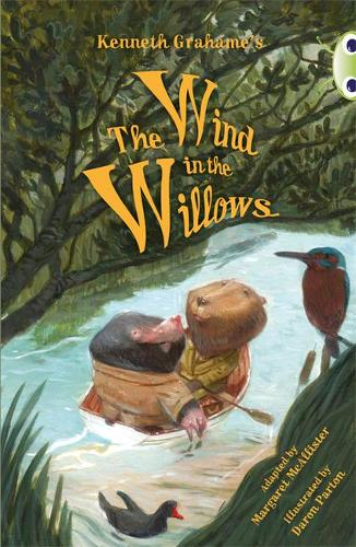 BC Blue (KS2) A/4B Kenneth Grahame's the Wind in the Willows: BC Blue (KS2) A/4B Kenneth Grahame's The Wind in the Willows Blue (KS2) A/4B - BUG CLUB (Paperback)