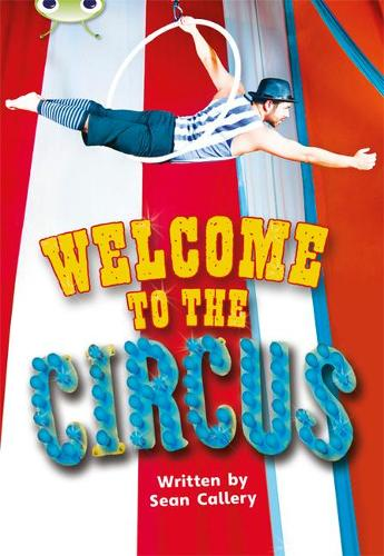 BC NF Turquoise A/1A Welcome to the Circus - BUG CLUB (Paperback)