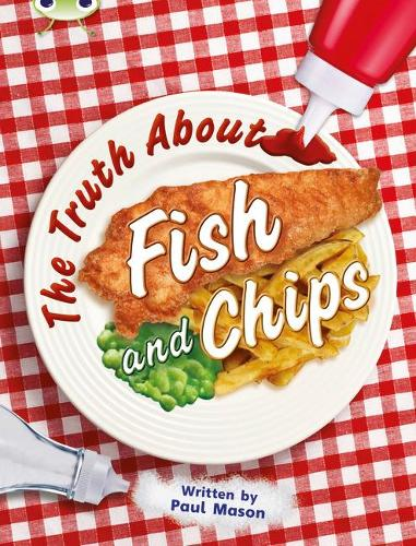 BC NF Gold A/2B The Truth About Fish and Chips - BUG CLUB (Paperback)