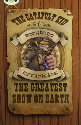 Bug Club Red (KS2) A/5C The Catapult Kid: The Greatest Show on Earth 6-pack - BUG CLUB