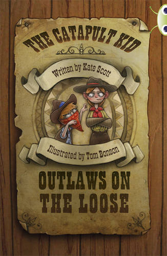 Bug Club Red (KS2) B/5B The Catapult Kid: Outlaws on the Loose 6-pack - BUG CLUB