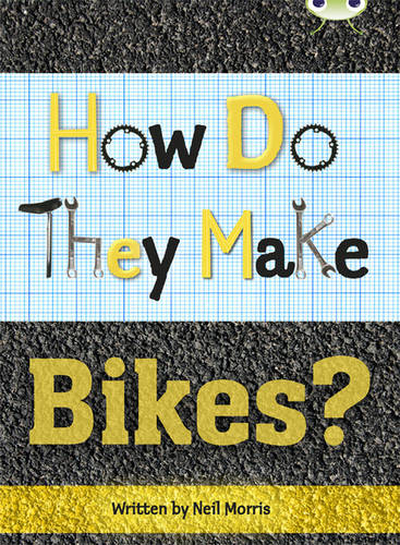 Bug Club Non-fiction Grey A/3A How Do They Make ... Bikes 6-pack - BUG CLUB
