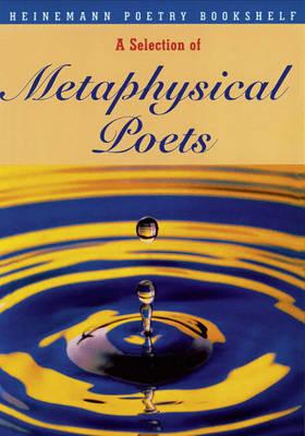 Heinemann Poetry Bookshelf: Metaphysical Poets - Heinemann Poetry Bookshelf (Paperback)