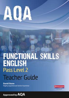 AQA Functional English Teacher Guide: Pass Level 2 - AQA Functional English