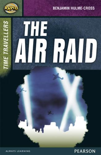 Rapid Stage 9 Set A: Time Travellers: The Air Raid - Rapid Upper Levels (Paperback)