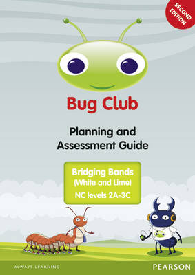 Bug Club Bridging Bands Planning and Assessment Guide 2013 - BUG CLUB (Spiral bound)
