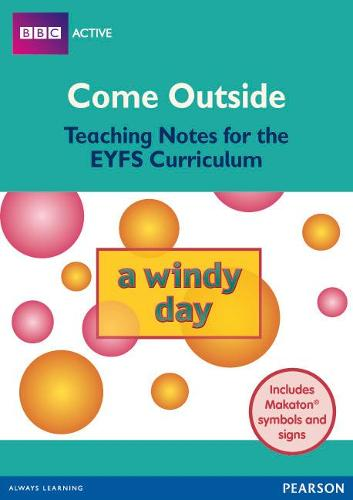 Come Outside A Windy Day: Teaching Notes for the EYFS Curriculum - BBCA EYFS Makaton (Paperback)