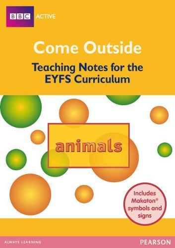Animals Come Outside EYFS Teachers Pack - BBCA EYFS Makaton