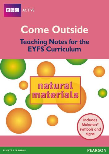 Natural Materials Come Outside EYFS Teachers Pack - BBCA EYFS Makaton