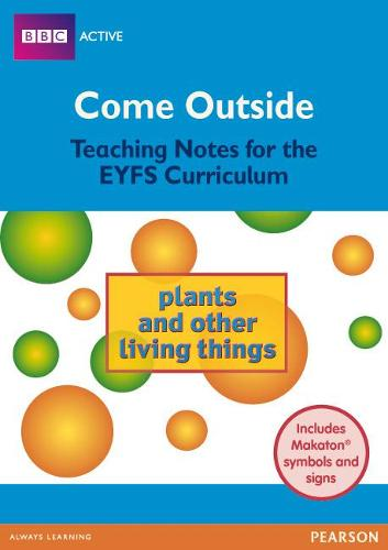 Plants and Other Living Things Come Outside EYFS Teachers Pack - BBCA EYFS Makaton