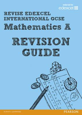 REVISE Edexcel: Edexcel International GCSE Mathematics A Revision Guide - Edexcel International GCSE (Paperback)