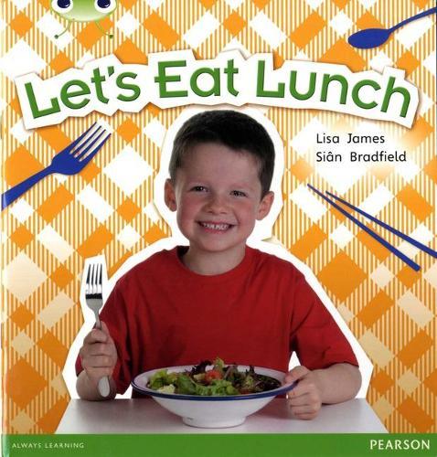 Bug Club Non-fiction Blue A (KS1) Let's Eat Lunch - BUG CLUB (Paperback)