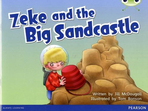 Bug Club Blue B (KS1) Zeke and the Big Sandcastle - BUG CLUB (Paperback)