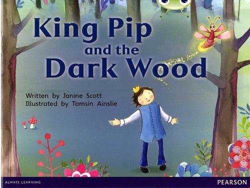 Bug Club Red B (KS1) King Pip and the Dark Wood - BUG CLUB (Paperback)