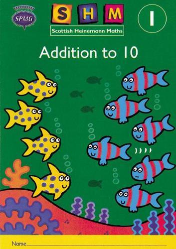 Scottish Heinemann Maths 1: Addition to 10 Activity Book 8 Pack - SCOTTISH HEINEMANN MATHS