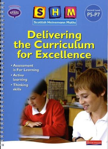 SHM Delivering the Curriculum for Excellence: Second Teacher Book - SCOTTISH HEINEMANN MATHS