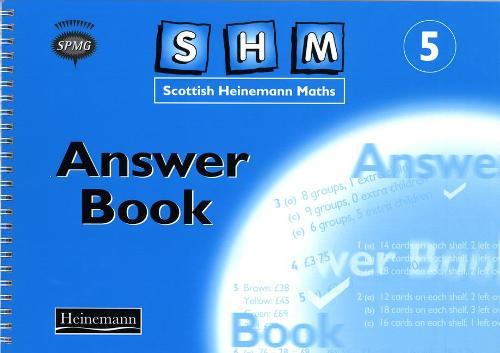 SCOTTISH HEINEMANN MATHS YEAR 5 ANSWER BOOK - SCOTTISH HEINEMANN MATHS (Paperback)