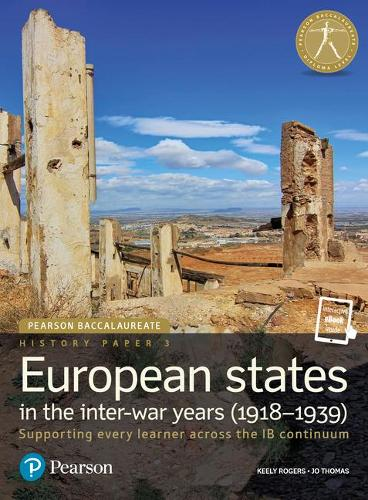 Pearson Baccalaureate History Paper 3: European states in the inter-war years (1918-1939) - Pearson International Baccalaureate Diploma: International Editions