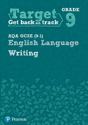 Target Grade 9 Writing AQA GCSE (9-1) English Language Workbook: Target Grade 9 Writing AQA GCSE (9-1) English Language Workbook - Intervention English (Paperback)