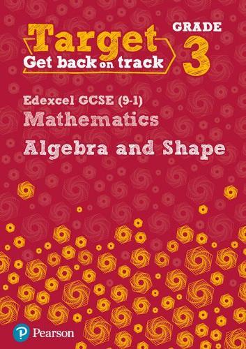 Target Grade 3 Edexcel GCSE (9-1) Mathematics Algebra and Shape Workbook - Intervention Maths (Paperback)