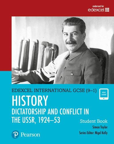 Pearson Edexcel International GCSE (9-1) History: Dictatorship and Conflict in the USSR, 1924-53 Student Book - Edexcel International GCSE