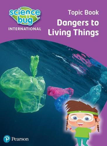 Science Bug: Dangers to living things Topic Book - Science Bug (Paperback)