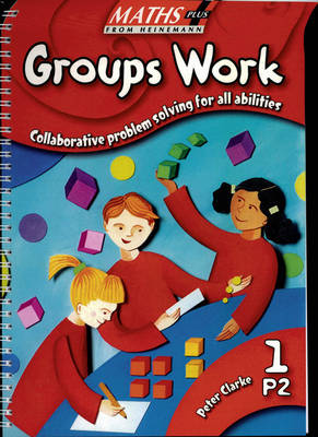 Maths Plus: Groups Work Infant Easy Buy Pack - Maths Plus Groups Work (Spiral bound)
