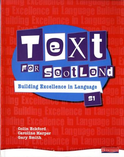 Text for Scotland: Building Excellence in Language Book 1 - Text for Scotland (Paperback)