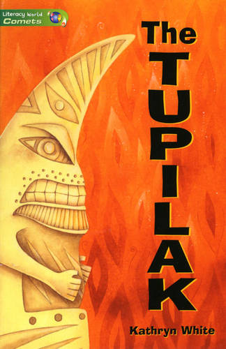 Literacy World Comets St 3 Novel Tupilak - LITERACY WORLD COMETS (Paperback)