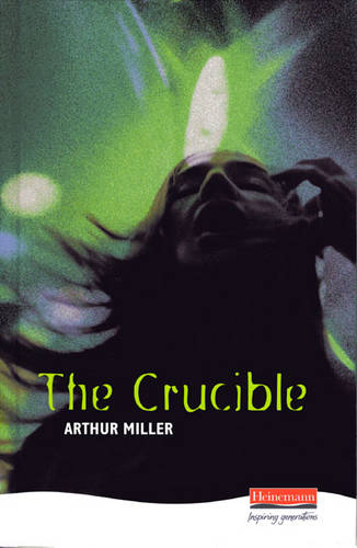 The Crucible - Heinemann Plays For 14-16+ (Hardback)