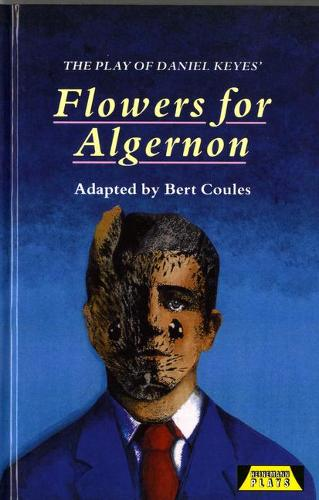 The Play of Flowers for Algernon - Heinemann Plays For 14-16+ (Hardback)