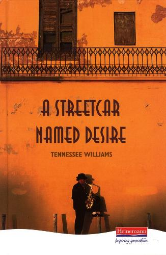 A Streetcar Named Desire - Heinemann Plays For 14-16+ (Hardback)