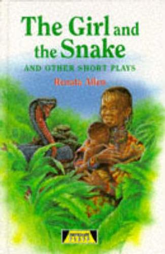 The Girl And The Snake and Other Short Plays - Heinemann Plays For 11-14 (Hardback)