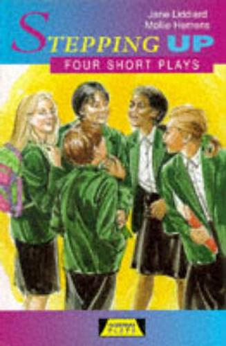 Stepping Up: Four Short Plays - Heinemann Plays For 11-14 (Paperback)
